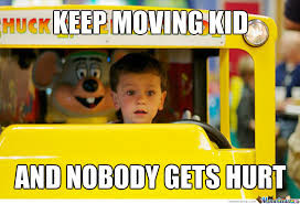 Keep moving kid and nobody gets hurt