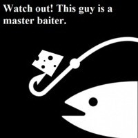 Watch out! This guy is a master-baiter