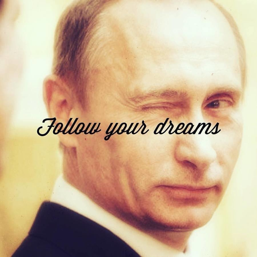 Meme Follow your dreams - Putin