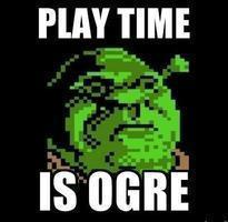 Meme Play time is ogre