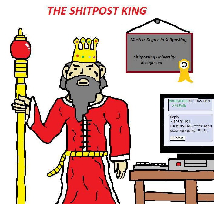 The Shitpost King