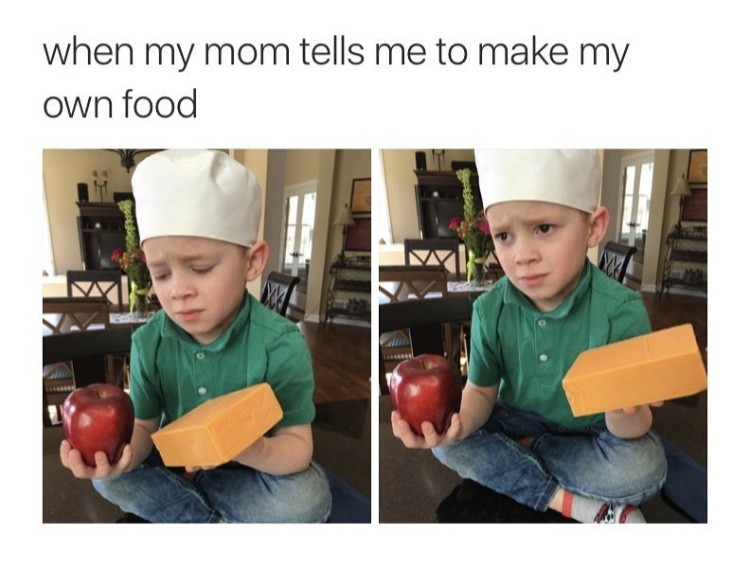 33799061 when my mom tells me to make my own food memes