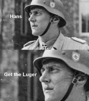 Meme Hans get the luger