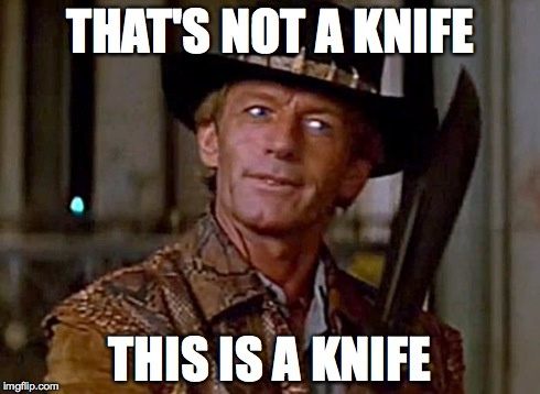 Meme That's not a knife - This is knife