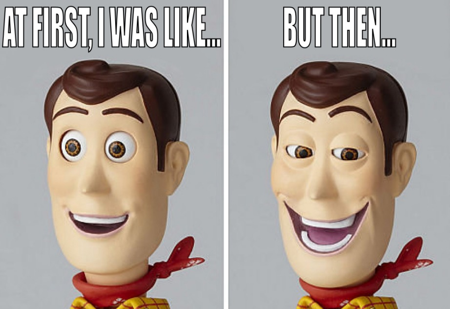 Meme At first I was like - But then - Woody