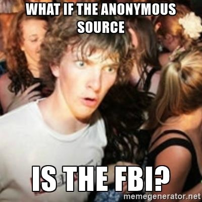 Meme What if the anonimous source is the FBI?