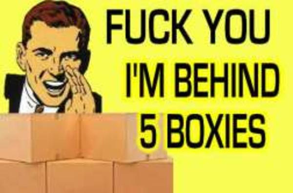Meme Fuck you I'm behind 7 boxies