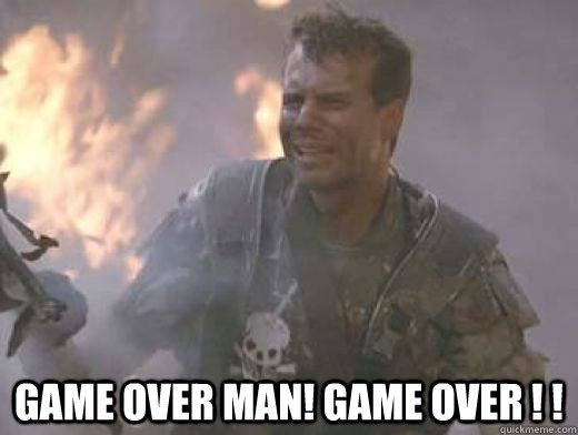 Meme Game over man! Game over!